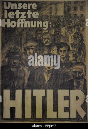 Our last hope: Hitler. NSDAP election poster, april 1932. - Stock Photo
