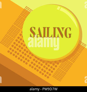 Word writing text Sailing. Business concept for Action of sail in ship or boat Sport Travel Nautical adventure. - Stock Photo