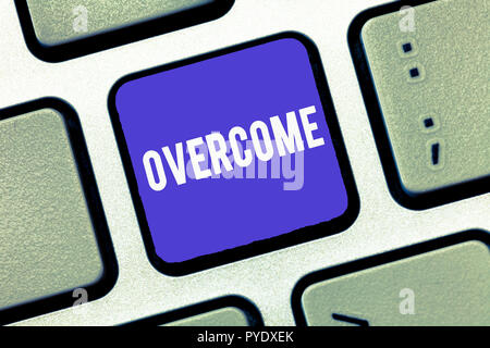 Handwriting text Overcome. Concept meaning succeed in dealing with problem or difficulty defeat opponent. - Stock Photo
