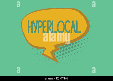 Text sign showing Hyperlocal. Conceptual photo Relating to Concerning a small community or geographical area. - Stock Photo