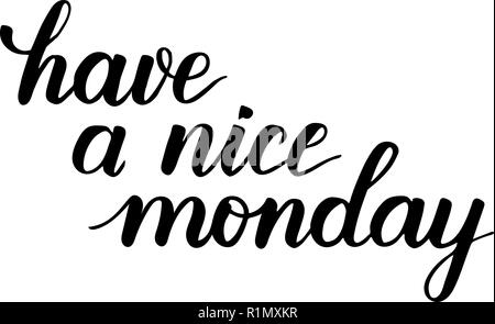 Have a nice monday brush calligraphy - Stock Photo