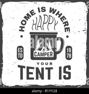 Home is where you tent is. Happy camper. Vector. Concept for shirt or badge, overlay, print, stamp or tee. Vintage typography design with cup, camping tent and forest silhouette in the night. - Stock Photo