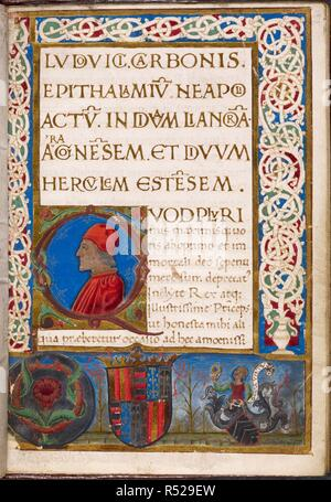 An address to Ferdinand I of Naples, on the marriage of his daughter, Eleonora, with  Hercules I., Duke of Ferrara; together with a nuptual ode in sapphics, and orations delivered by the same in Bologna.  With an illuminated initial containing a portrait of the Duke of Ferrara, and a border, in which are the arms of King Ferdinand and those of Carbone. 'Ludovici Carbonis Epithalamium Neapoli actum in divam Lianoram Aragonensem et divum Herculem Estensem',. Bologna, Florence, Siena, and Rome, 1473. Source: Add. 20794 f.1. Language: Latin. - Stock Photo