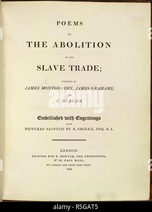 Title page. Poems on the Abolition of the Slave Trade; written by James Montgomery, James Grahame, and E. Benger. Embellished with engravings from pictures painted by R. Smirke. R. Bowyer: London, 1809. Source: 83.k.10, title page. Language: English. - Stock Photo