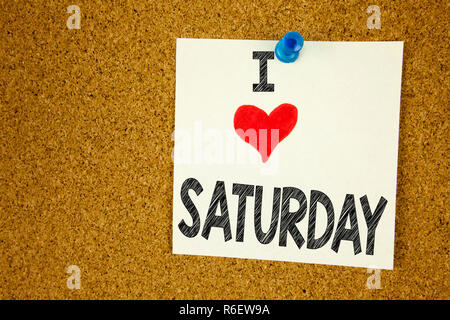 Hand writing text caption inspiration showing I Love Saturday concept meaning Happy Week Weekend Loving written on sticky note, reminder isolated background with copy space - Stock Photo