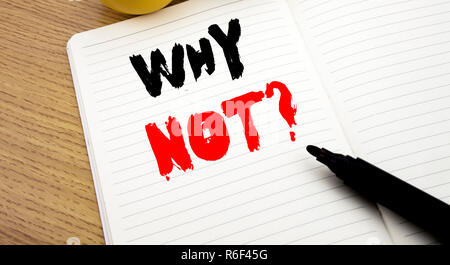 Handwritten text caption showing Why Not Question. Business concept writing for Leadership Motivation written on notebook with copy space on book background with marker pen - Stock Photo