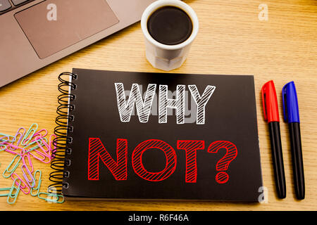 Handwriting Announcement text showing Why Not Question. Business concept for Leadership Motivation written on notebook book on the wooden background in the Office with laptop coffee - Stock Photo