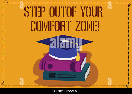 Word writing text Step Out Of Your Comfort Zone. Business concept for Do different things leave the routine Color Graduation Hat with Tassel 3D Academ