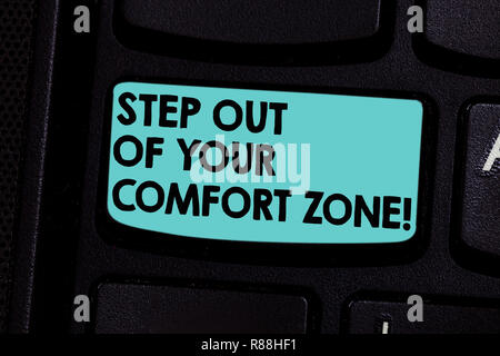 Word writing text Step Out Of Your Comfort Zone. Business concept for Do different things leave the routine Keyboard key Intention to create computer