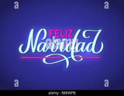 Feliz Navidad - Merry Christmas from Spanish, neon text sign. Vector background. Neon glowing signboard, bright luminous banner with lettering in hand-written style. For foto overlay, decoration. - Stock Photo