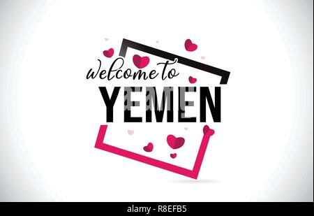 Yemen Welcome To Word Text with Handwritten Font and  Red Hearts Square Design Illustration Vector. - Stock Photo