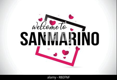 SanMarino Welcome To Word Text with Handwritten Font and  Red Hearts Square Design Illustration Vector. - Stock Photo