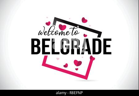 Belgrade Welcome To Word Text with Handwritten Font and  Red Hearts Square Design Illustration Vector. - Stock Photo
