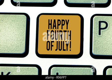 Writing note showing Happy Fourth Of July. Business photo showcasing United States of America independence day celebration Keyboard key Intention to c - Stock Photo