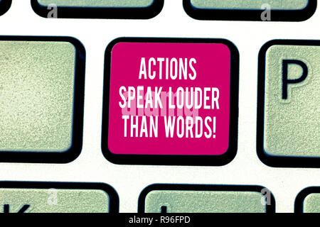 Writing note showing Actions Speak Louder Than Words. Business photo showcasing Make execute accomplish more talk less Keyboard key Intention to creat - Stock Photo