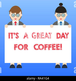Handwriting text It S Is A Great Day For Coffee. Concept meaning Good moment to share and have a hot beverage Male and Female in Uniform Standing Hold - Stock Photo