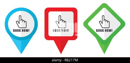 Book now red, blue and green vector pointers icons. Set of colorful location markers isolated on white background easy to edit in eps 10 - Stock Photo