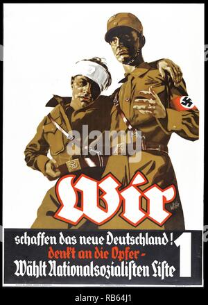 Wir schaffen das neue Deutschland! Denkt an die Opfer-wAohlt Nationalsozialisten Liste 1. Propaganda poster announcing political campaign for the Nazi party in Germany, showing two soldiers, one with a bandage around his head. The poster states that the National Socialists are creating a new Germany, making sacrifices, and asks voters to choose the Nationalsozialistische Deutsche Arbeiter-Partei, number 1 on the list. - Stock Photo