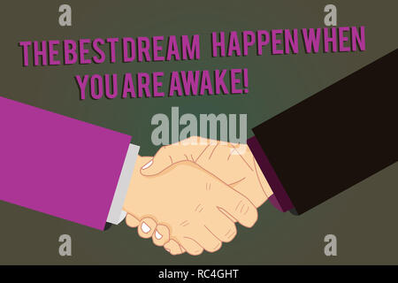 Word writing text The Best Dream Happen When You Are Awake. Business concept for Stop dreaming start acting Hu analysis Shaking Hands on Agreement Gre - Stock Photo