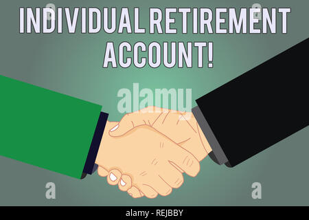 Writing note showing Individual Retirement Account. Business photo showcasing Invest and earmark funds for retirement Hu analysis Shaking Hands on Agr - Stock Photo