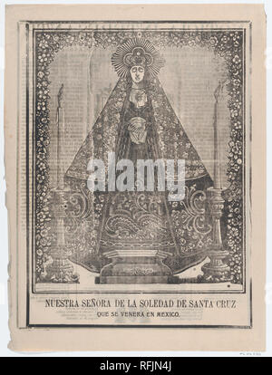 Broadsheet with image of Our Lady of Solitude of Santa Cruz, venerated in Mexico. Artist: José Guadalupe Posada (Mexican, 1851-1913). Dimensions: Sheet: 15 3/4 × 11 13/16 in. (40 × 30 cm). Publisher: Antonio Vanegas Arroyo (1850-1917, Mexican). Date: 1903. Museum: Metropolitan Museum of Art, New York, USA. - Stock Photo