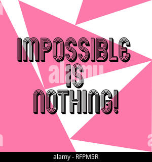 Word writing text Impossible Is Nothing. Business concept for Something which is very difficult to accomplish Three Sides Geometrical Color Shape in S - Stock Photo