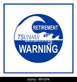 Retirment Tsunami Hazard warning sign isolated on white background. Concept based on baby boomers soon to reach retirement age and lack of incoming wo - Stock Photo