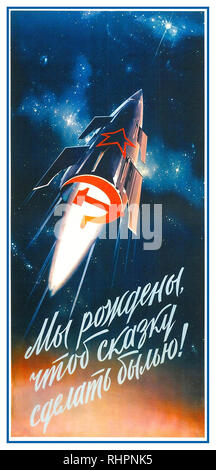 Vintage Soviet Russia Space Race Propaganda Poster 1960's with rocket shooting into the sky with Red Star and Hammer & Sickle emblems Poster titled : We were born to make the fairy tale come true! - Stock Photo