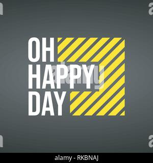 oh happy day. Life quote with modern background vector illustration - Stock Photo