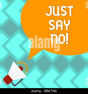 Text sign showing Just Say No. Conceptual photo Do not be afraid of giving negative answers to some things Megaphone with Sound Volume Icon and Blank  - Stock Photo