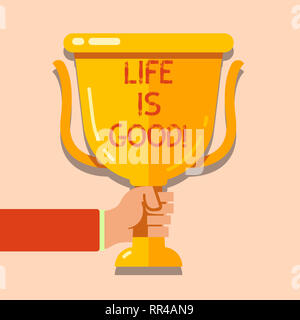 Writing note showing Life Is Good. Business photo showcasing Obtain everything you want and more have health great job - Stock Photo