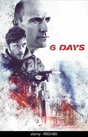 6 DAYS, JAMIE BELL, MARK STRONG, EMUN ELLIOTT , ABBIE CORNISH POSTER, 2017 - Stock Photo