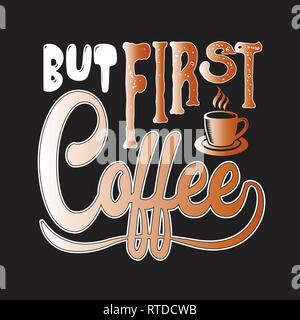 Coffee Quote and saying. But first coffee. - Stock Photo