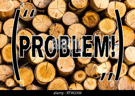 Handwriting text Problem. Concept meaning Trouble that need to be solved Difficult Situation Complication Wooden background vintage wood wild message  - Stock Photo