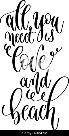 all you need is love and beach - hand lettering inscription text about happy summer time