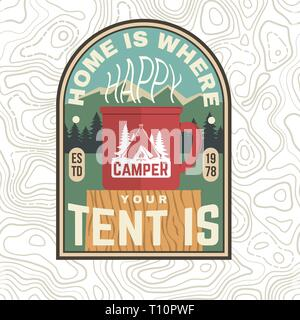 Home is where you tent is patch. Happy camper. Vector. Concept for shirt or badge, overlay, print, stamp or tee. Vintage typography design with cup, camping tent and forest silhouette - Stock Photo
