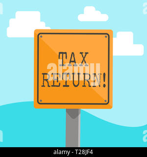Word writing text Tax Return. Business photo showcasing form on which taxpayer makes annual statement of income 3D Square Blank Colorful Caution Road  - Stock Photo