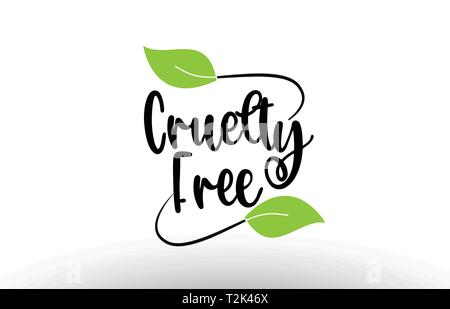 Cruelty Free word or text with green leaf on white background suitable for card icon or typography logo design - Stock Photo