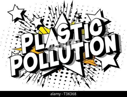Plastic Pollution - Vector illustrated comic book style phrase on abstract background. - Stock Photo