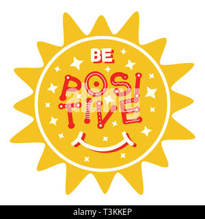 Positive thinking concept. Smile sun with fun lettering. Be positive slogan for t-shirt and apparel graphic print or for children's poster. - Stock Photo