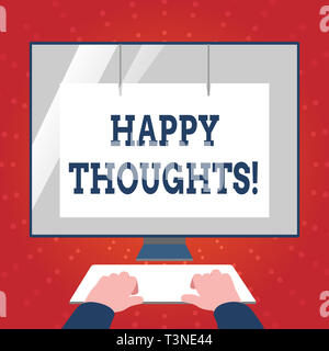 Writing note showing Happy Thoughts. Business concept for good idea opinion produced by thinking or occurring mind Hands on Keyboard Front White Monit - Stock Photo