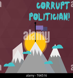 Conceptual hand writing showing Corrupt Politician. Concept meaning a public leader who misuse of public authority and fund Three High Mountains with  - Stock Photo