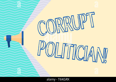 Conceptual hand writing showing Corrupt Politician. Concept meaning a public leader who misuse of public authority and fund Megaphone Extending Capaci - Stock Photo