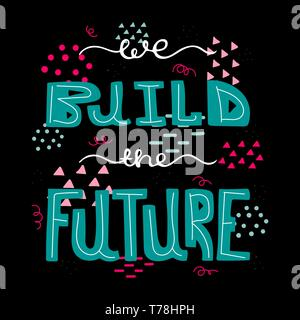 Vector conceptual illustration with doodles. We build the future. Vector design. - Stock Photo