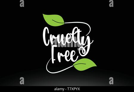 Cruelty Free word or text with green leaf on black background suitable for card icon or typography logo design - Stock Photo