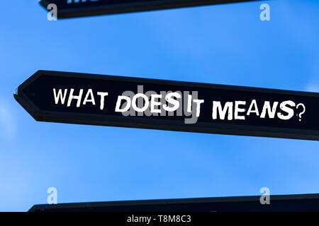 Text sign showing What Does It Means question. Business photo text asking meaning something said and do not understand - Stock Photo