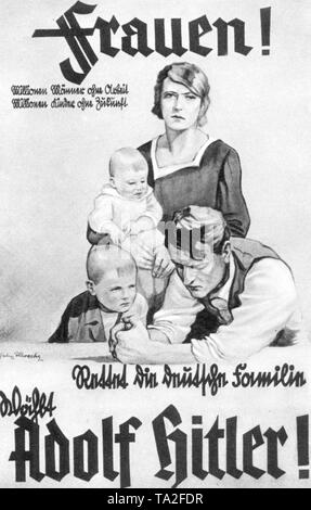 A Nationalist Socialist election poster addressed to women during the final phase of the Weimar Republic. The picture shows a family of four, with the inscription: 'Women! Millions of men without work, millions of children without a future, save the German family, Vote for Adolf Hitler!' - Stock Photo