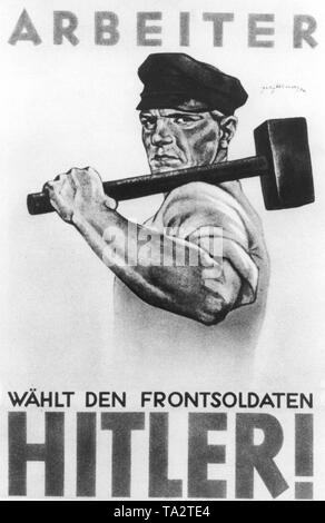 An election poster of the National Socialists shows a muscular worker with a hammer, which looks at the viewer. The election manifesto reads: 'ARBEITER WAEHLT DEN FRONTSOLDATEN HITLER' (Worker choose the front soldiers of Hitler) (Undated photo). - Stock Photo