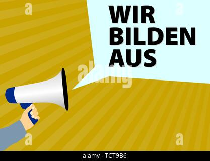 hand holding megaphone or bullhorn with speech bubble and text WIR BILDEN AUS, German for WE TRAIN APPRENTICES - Stock Photo