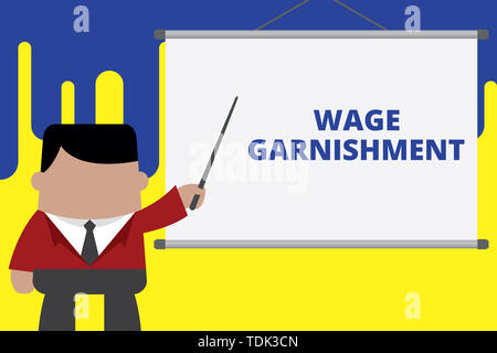 Handwriting text writing Wage Garnishment. Conceptual photo Deducting money from compensation ordered by the court Businessman standing in front proje - Stock Photo